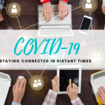 COVID-19 – The Do's and Don'ts of Staying Connected in Distant Times