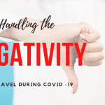 Handling the Negativity of travel during COVID-19